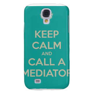 Keep Calm and Call a Mediator Galaxy S4 Case