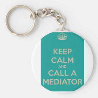 Keep Calm and Call a Mediator Key Ring