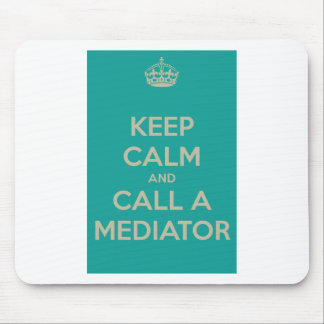 Keep Calm and Call a Mediator Mouse Mat