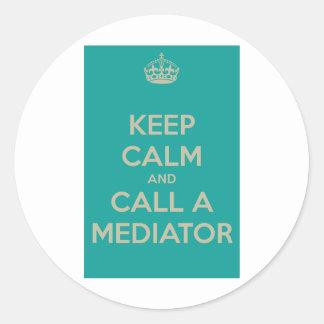 Keep Calm and Call a Mediator Round Sticker