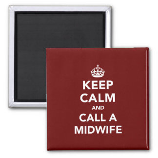 Keep Calm and Call A Midwife Square Magnet