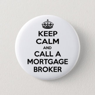 Keep Calm and Call a Mortgage Broker 6 Cm Round Badge