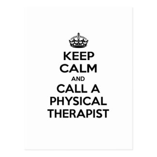 Keep Calm and Call a Physical Therapist Postcard