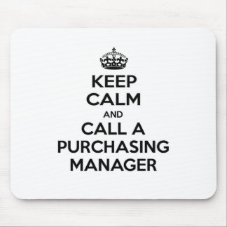 Keep Calm and Call a Purchasing Manager Mouse Mat
