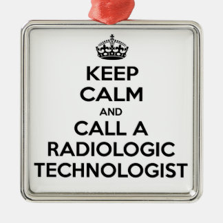 Keep Calm and Call a Radiologic Technologist Silver-Colored Square Decoration