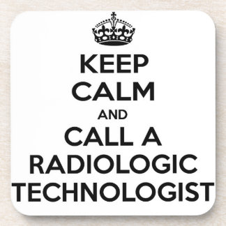 Keep Calm and Call a Radiologic Technologist Drink Coasters