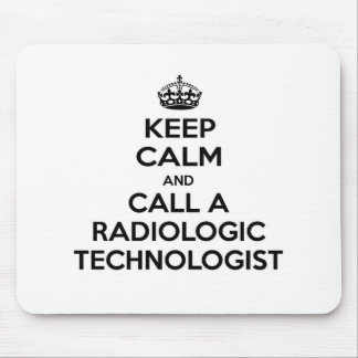Keep Calm and Call a Radiologic Technologist Mouse Pads