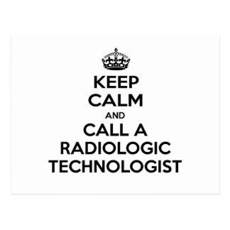 Keep Calm and Call a Radiologic Technologist Postcard