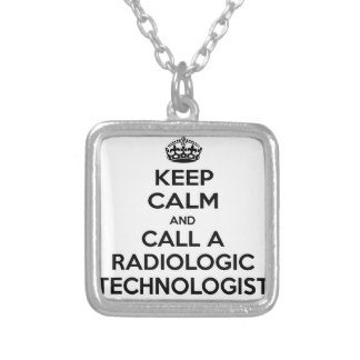 Keep Calm and Call a Radiologic Technologist Silver Plated Necklace