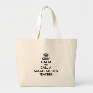 Keep Calm and Call a Social Studies Teacher Large Tote Bag