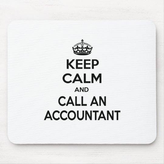 Keep Calm and Call an Accountant Mouse Mat