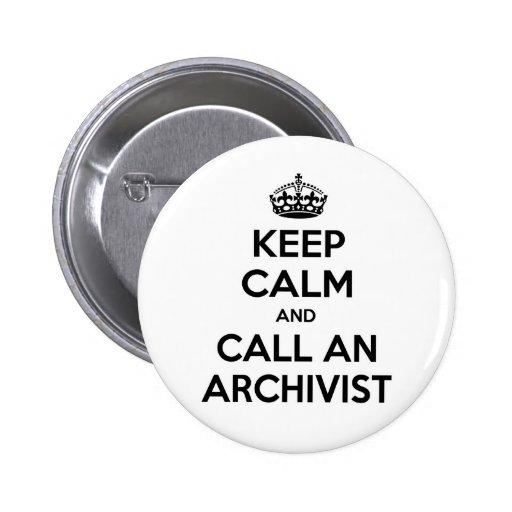 Keep Calm and Call an Archivist Pins