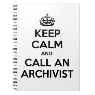 Keep Calm and Call an Archivist Notebooks