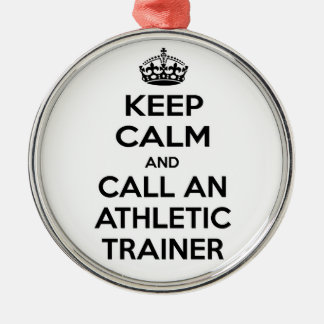 Keep Calm and Call an Athletic Trainer Silver-Colored Round Decoration
