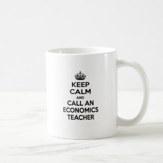 Keep Calm and Call an Economics Teacher Coffee Mug