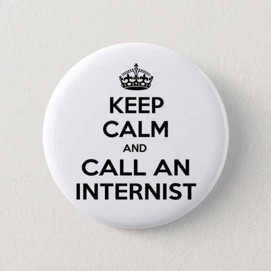 Keep Calm and Call an Internist 6 Cm Round Badge
