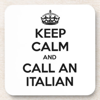 Keep Calm and Call an Italian Beverage Coasters