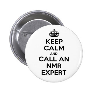 Keep Calm and Call an NMR Expert 6 Cm Round Badge