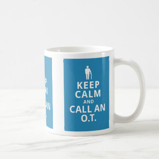 Keep Calm and Call an O.T.-Occupational Therapist Basic White Mug