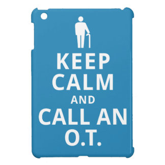 Keep Calm and Call an O.T.-Occupational Therapist iPad Mini Covers