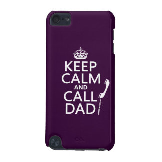 Keep Calm and Call Dad iPod Touch 5G Covers