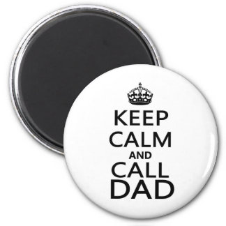 Keep Calm and Call Dad 6 Cm Round Magnet