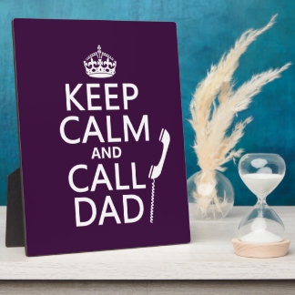 Keep Calm and Call Dad Plaque