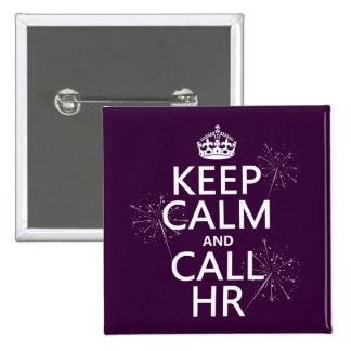 Keep Calm and Call HR (any color) 15 Cm Square Badge