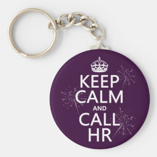Keep Calm and Call HR (any color) Basic Round Button Key Ring