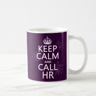 Keep Calm and Call HR (any color) Basic White Mug