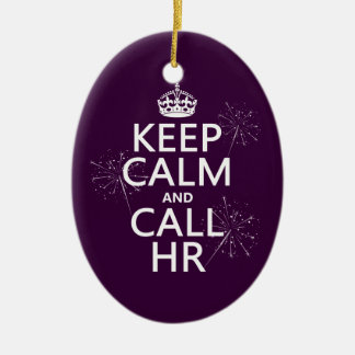 Keep Calm and Call HR (any color) Ceramic Oval Decoration