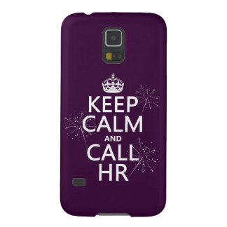 Keep Calm and Call HR (any color) Galaxy S5 Cover