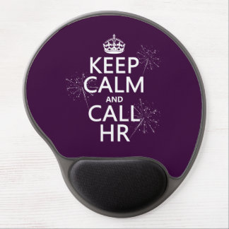 Keep Calm and Call HR (any color) Gel Mouse Mat