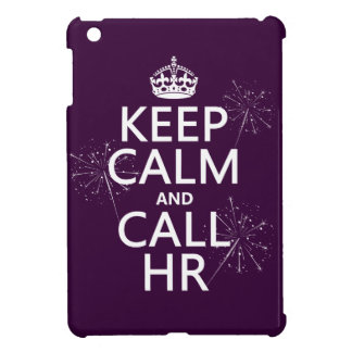 Keep Calm and Call HR (any color) iPad Mini Covers