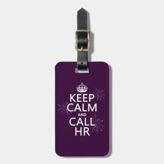 Keep Calm and Call HR (any color) Luggage Tag