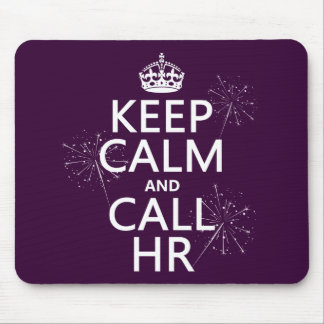 Keep Calm and Call HR (any color) Mouse Mat