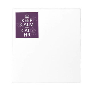Keep Calm and Call HR (any color) Notepad