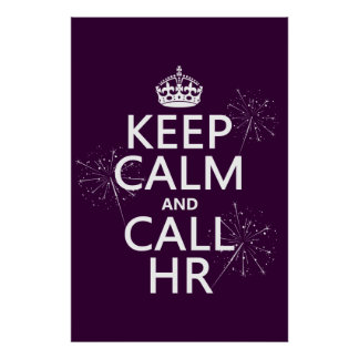 Keep Calm and Call HR (any color) Poster
