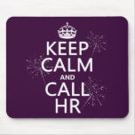 Keep Calm and Call HR (any colour) Mouse Pad