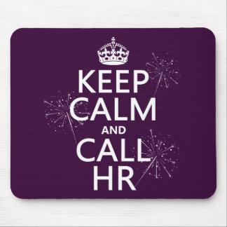 Keep Calm and Call HR (any colour) Mousepad