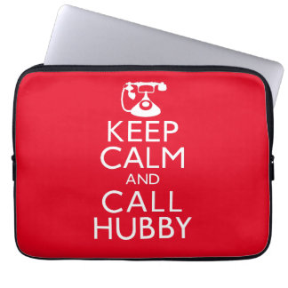 Keep Calm and Call Hubby Computer Sleeve