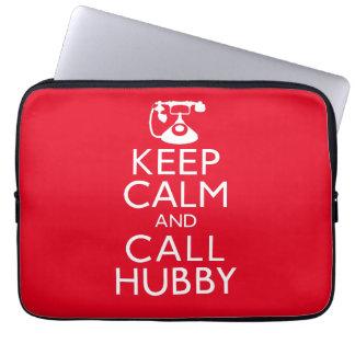 Keep Calm and Call Hubby Computer Sleeve