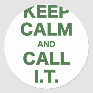 Keep Calm and Call Information Technology Stickers