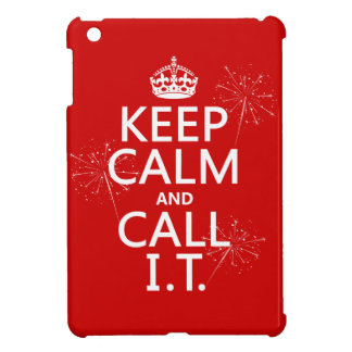 Keep Calm and Call IT (any color) iPad Mini Cover