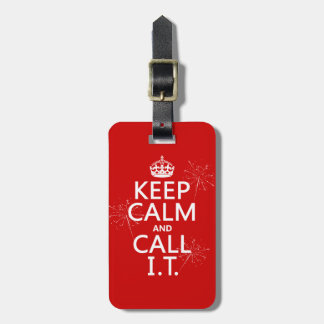 Keep Calm and Call IT (any color) Luggage Tag