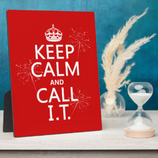 Keep Calm and Call IT (any color) Plaque