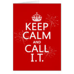 Keep Calm and Call IT (any colour)