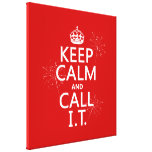 Keep Calm and Call IT (any colour) Gallery Wrap Canvas