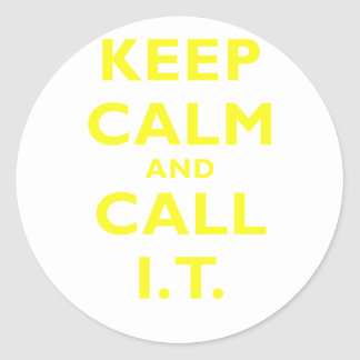 Keep Calm and Call IT Round Sticker