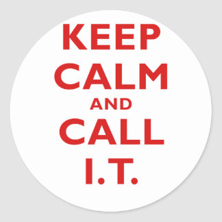 Keep Calm and Call IT Round Stickers